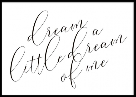 Dream A Little Dream Poster in the group Prints / Typography & quotes at Desenio AB (10365)