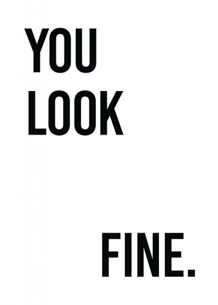 You Look Fine Poster in the group Prints / Typography & quotes at Desenio AB (11697)