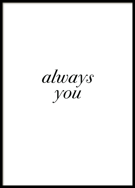 Always You Poster in the group Prints / Typography & quotes at Desenio AB (12004)