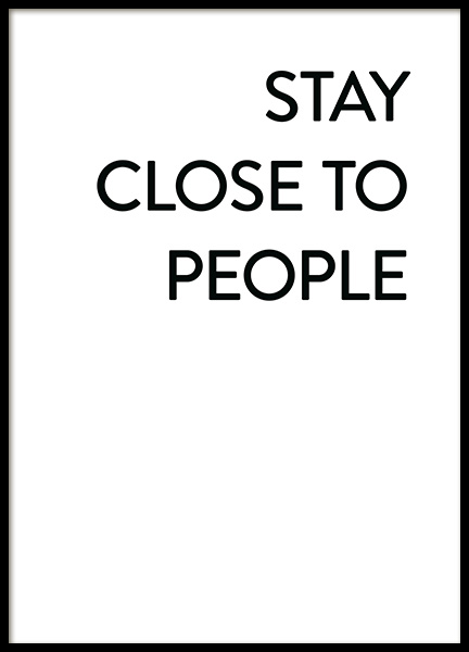 Stay Close No1 Poster in the group Prints / Typography & quotes at Desenio AB (12006)