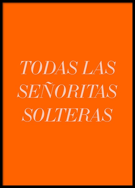 Las Senoritas Solteras Poster in the group Prints / Typography & quotes at Desenio AB (12401)