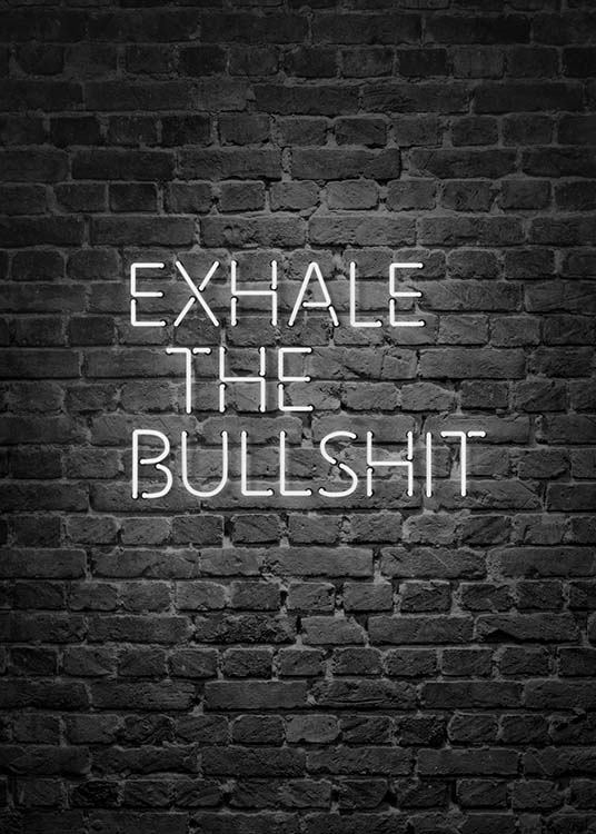 Exhale The Bullshit Poster / Text posters at Desenio AB (10382)