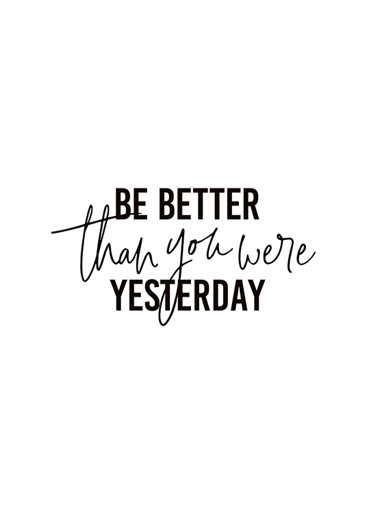 Better Than Yesterday Poster / Text posters at Desenio AB (10906)