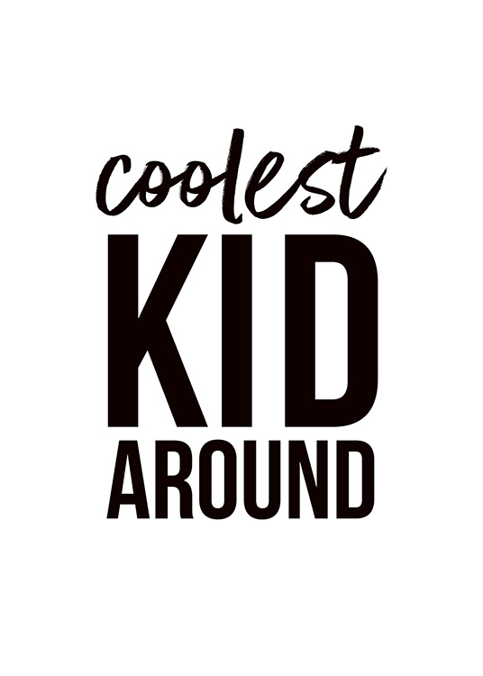 Coolest Kid Around Poster / Kids posters at Desenio AB (11285)