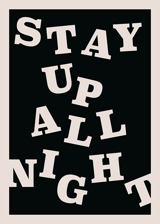 Stay up All Night Poster / Text posters at Desenio AB (12673)
