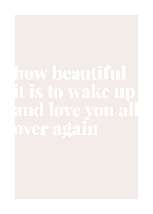 - Quote print with text about waking up to feel love, in beige and white