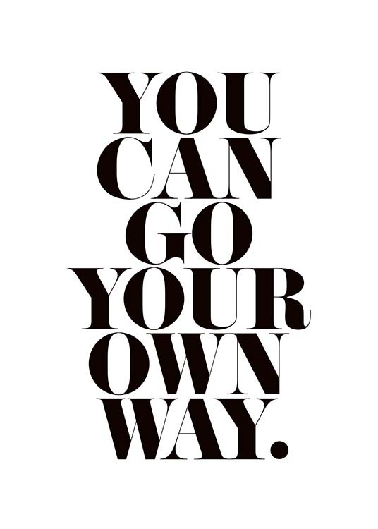 Go Your Own Way Poster / Text posters at Desenio AB (3611)